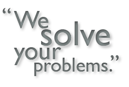 We solve your problems